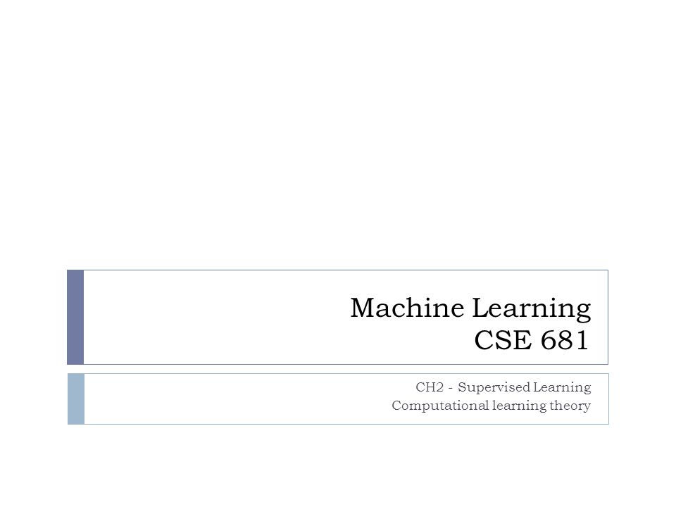 CH2 - Supervised Learning Computational learning theory