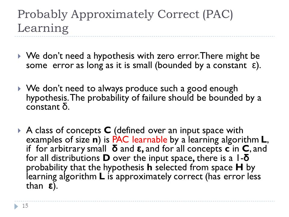 Probably Approximately Correct (PAC) Learning