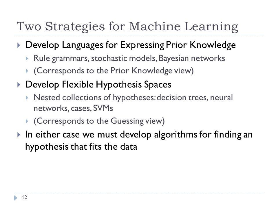 Two Strategies for Machine Learning