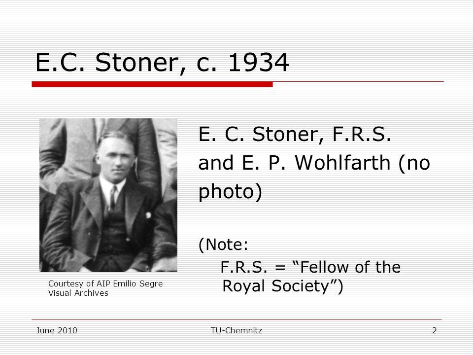 E.C. Stoner, c. 1934 E. C. Stoner, F.R.S. and E. P. Wohlfarth (no