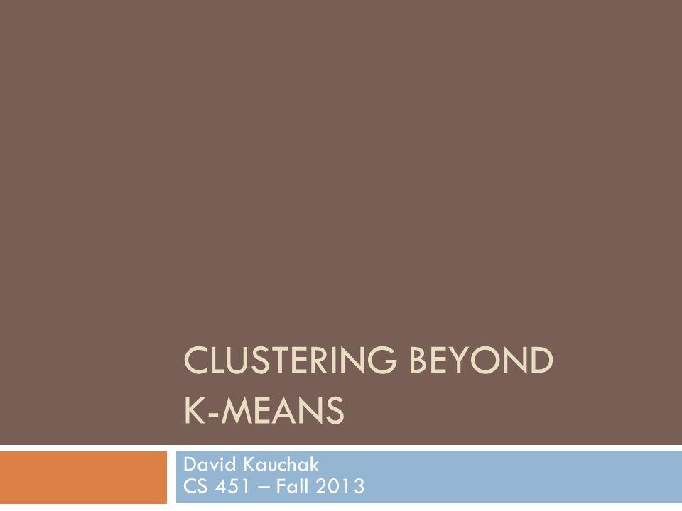 Clustering Beyond K-means