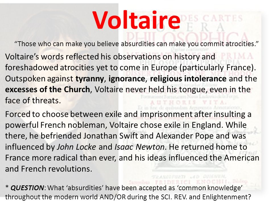 Voltaire Those who can make you believe absurdities can make you commit atrocities.