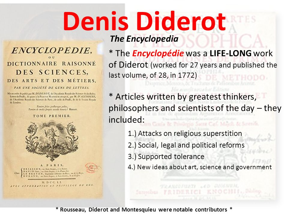 * Rousseau, Diderot and Montesquieu were notable contributors *