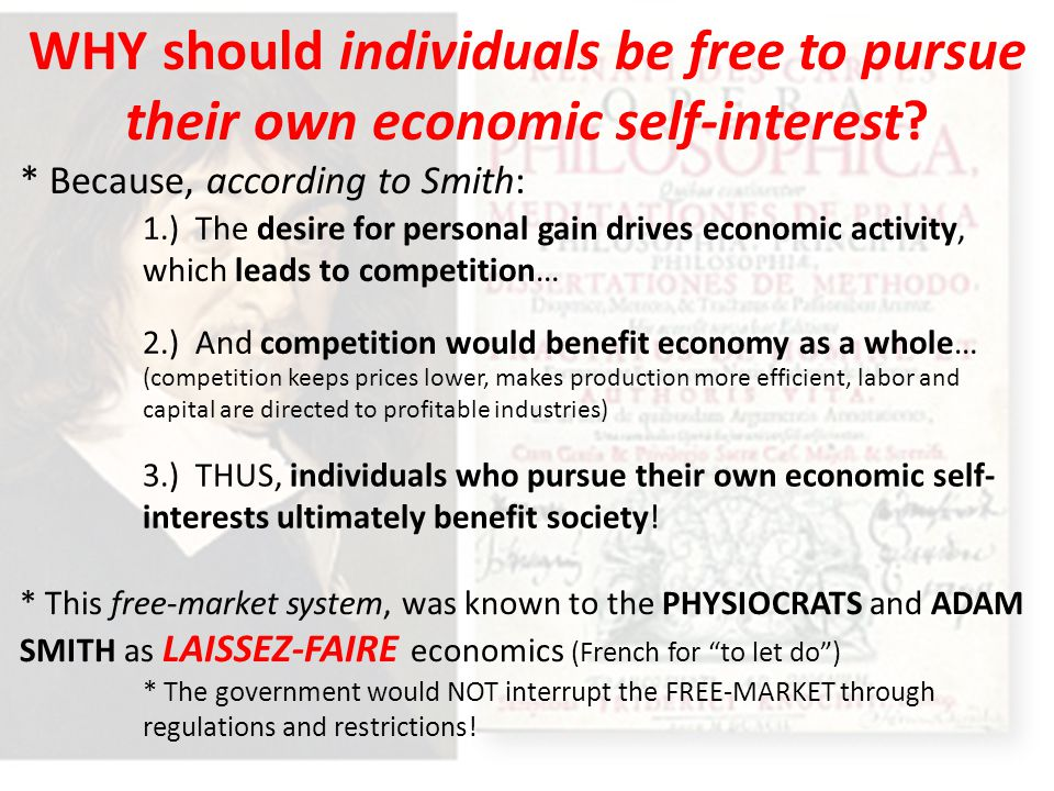 WHY should individuals be free to pursue their own economic self-interest