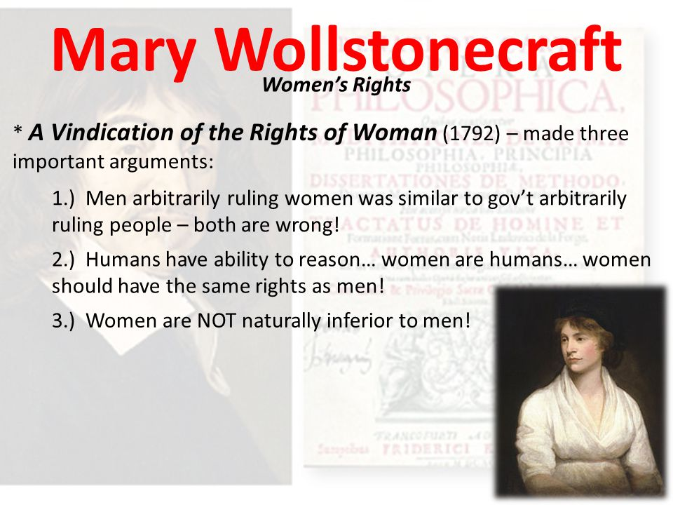 mary wollstonecraft the rights of women Mary wollstonecraft chapter 4 observations on the state of degradation to which woman is reduced by various causes a vindication of the rights of woman.