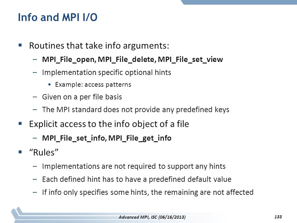 Info and MPI I/O Routines that take info arguments: