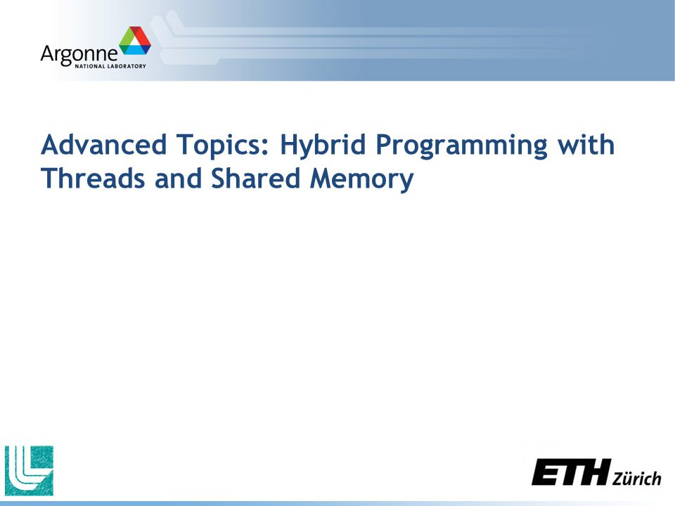 Advanced Topics: Hybrid Programming with Threads and Shared Memory