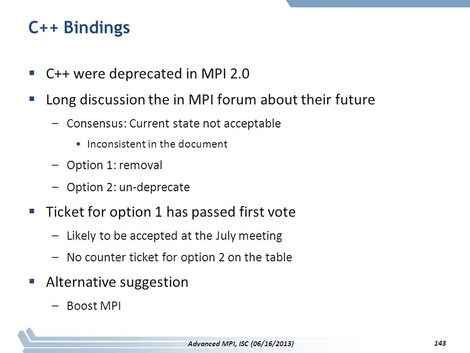 C++ Bindings C++ were deprecated in MPI 2.0