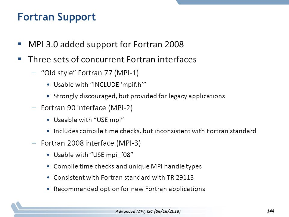 Fortran Support MPI 3.0 added support for Fortran 2008