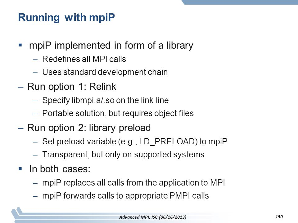 Running with mpiP mpiP implemented in form of a library