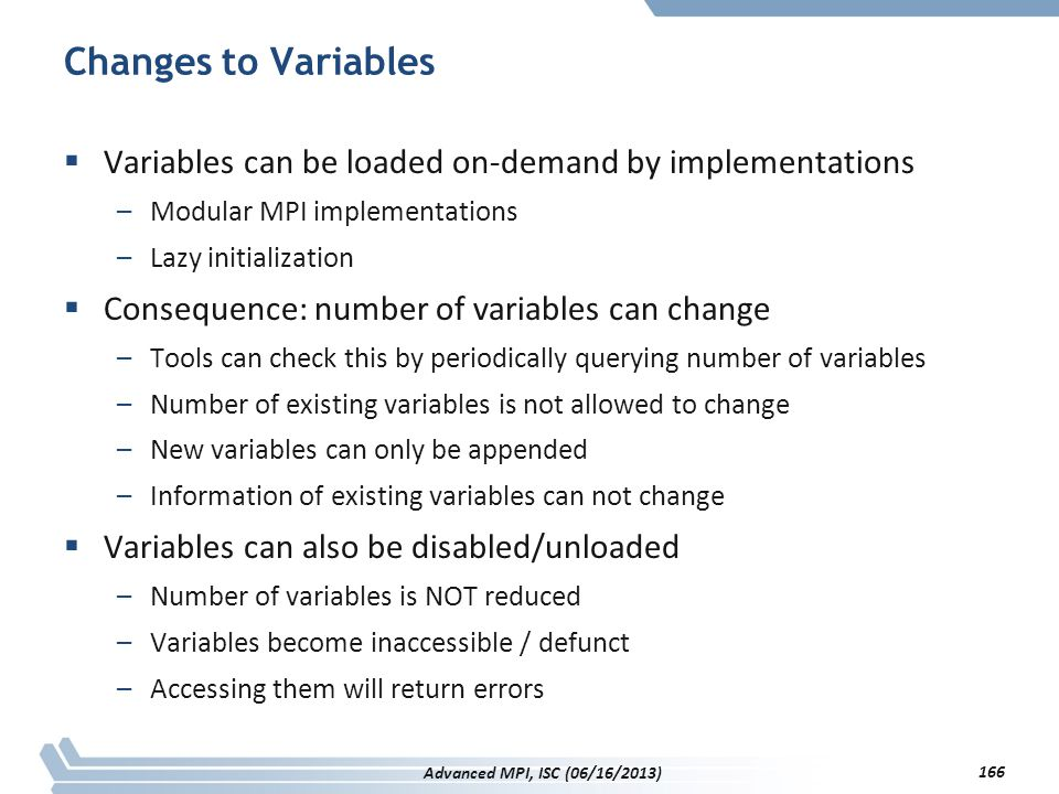 Changes to Variables Variables can be loaded on-demand by implementations. Modular MPI implementations.