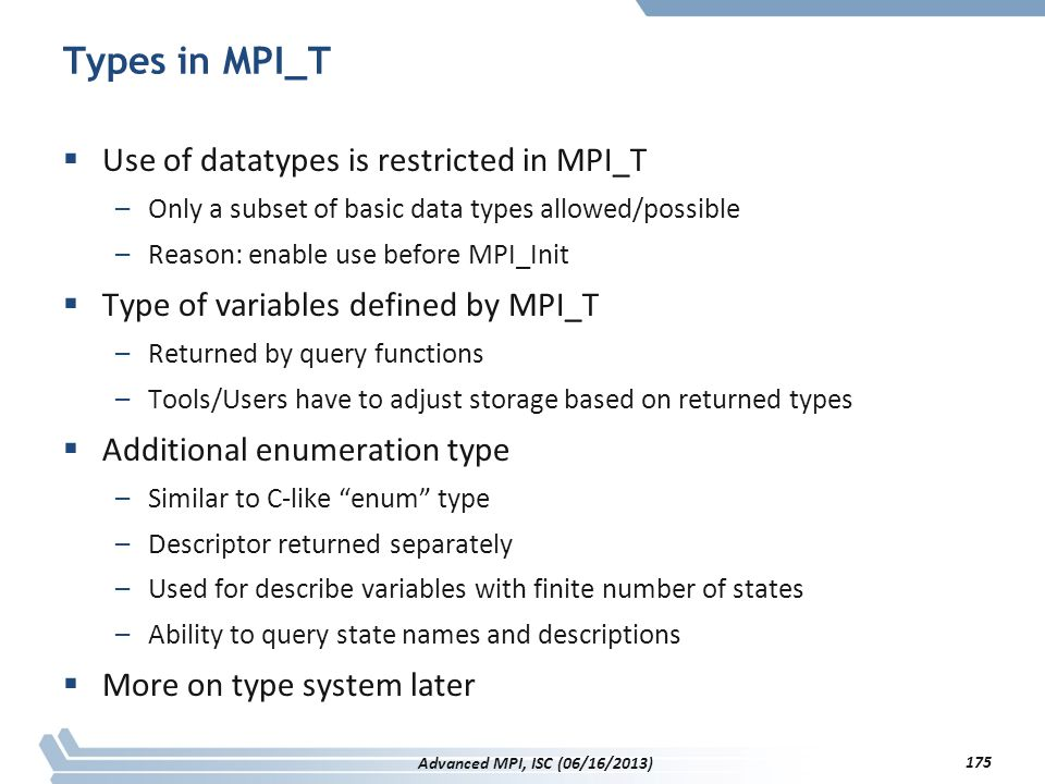 Types in MPI_T Use of datatypes is restricted in MPI_T