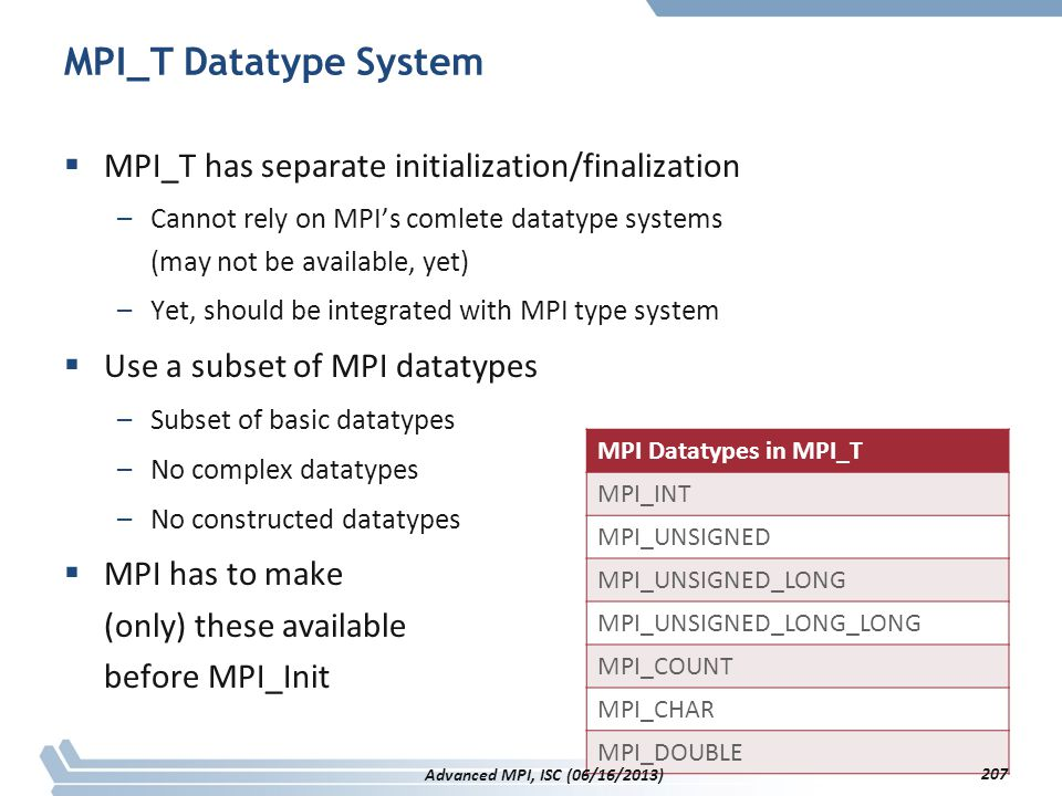 MPI_T Datatype System MPI_T has separate initialization/finalization