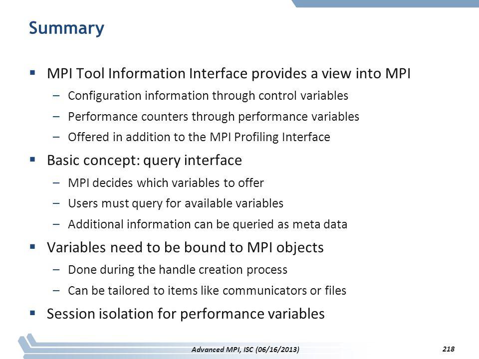 Summary MPI Tool Information Interface provides a view into MPI