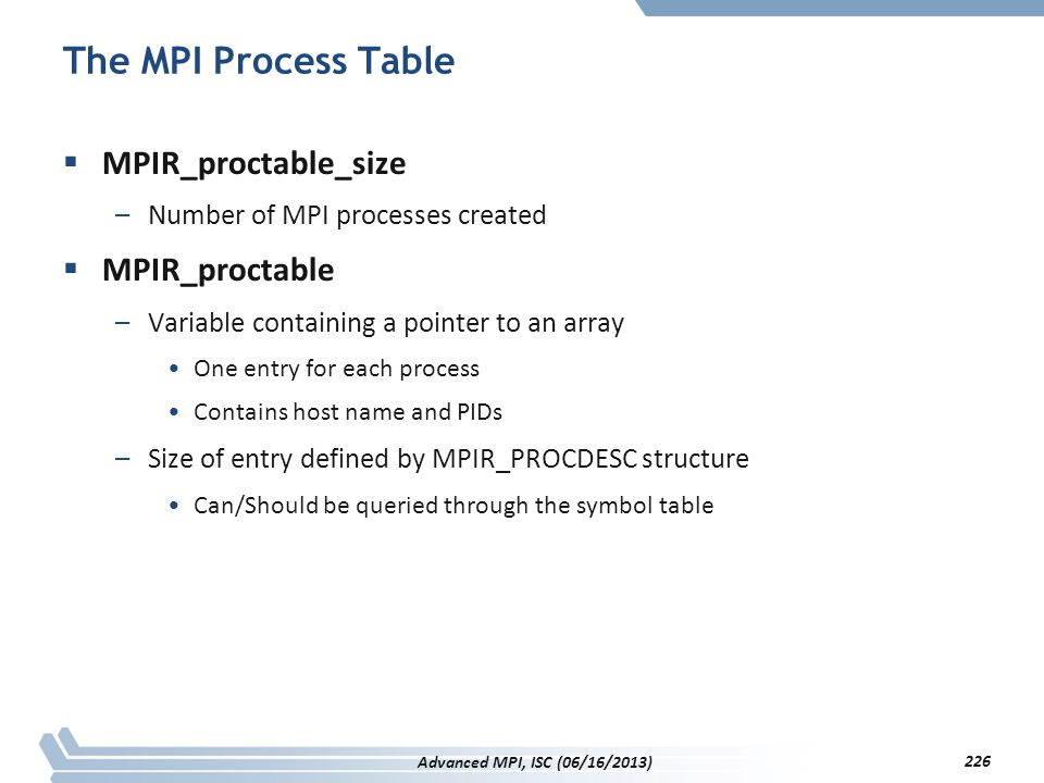 The MPI Process Table MPIR_proctable_size MPIR_proctable