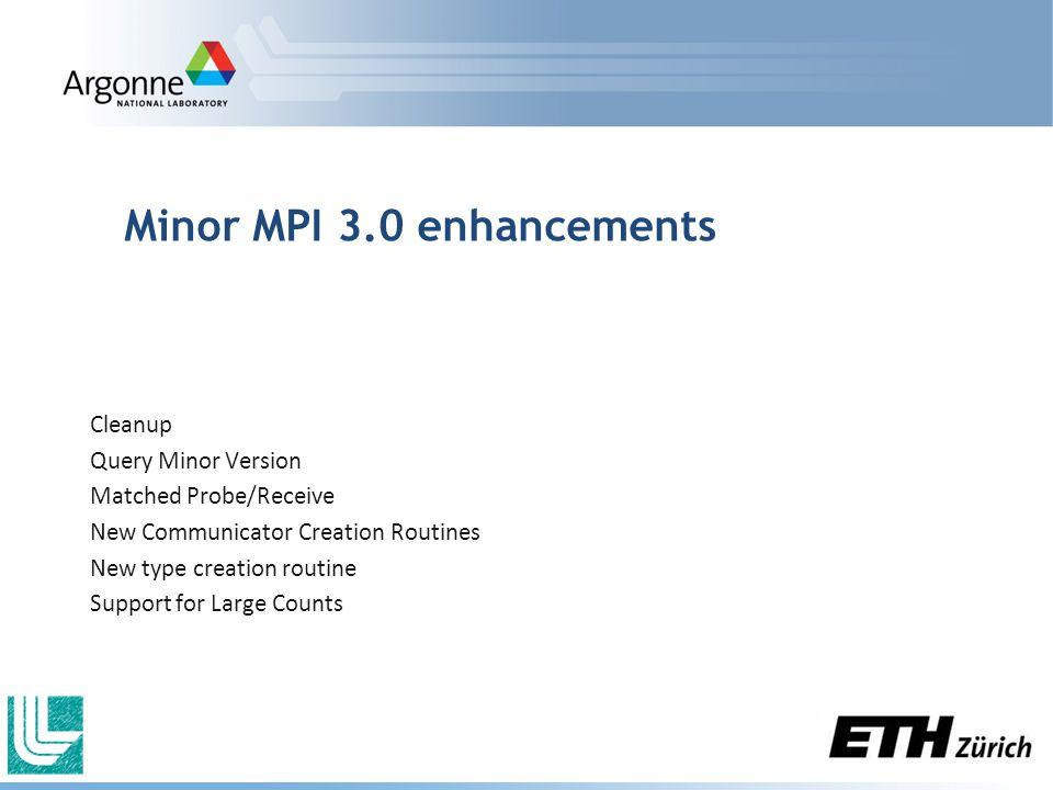 Minor MPI 3.0 enhancements