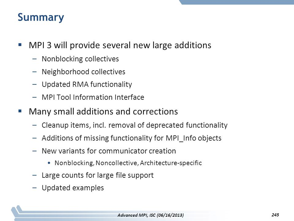 Summary MPI 3 will provide several new large additions