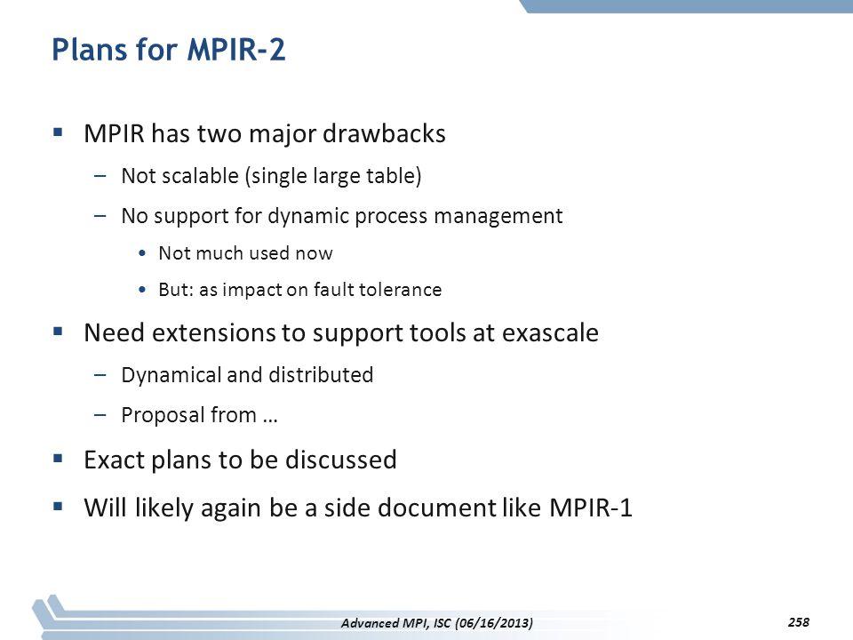 Plans for MPIR-2 MPIR has two major drawbacks
