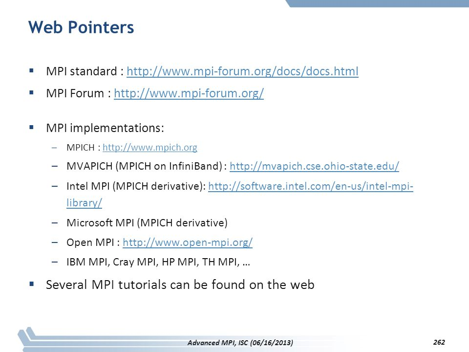 Web Pointers Several MPI tutorials can be found on the web