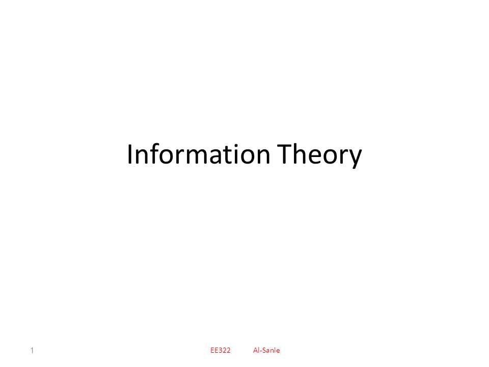 Information Theory EE322 Al-Sanie