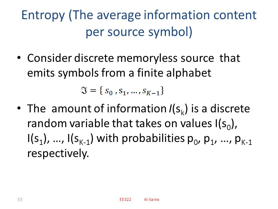 Entropy (The average information content per source symbol)