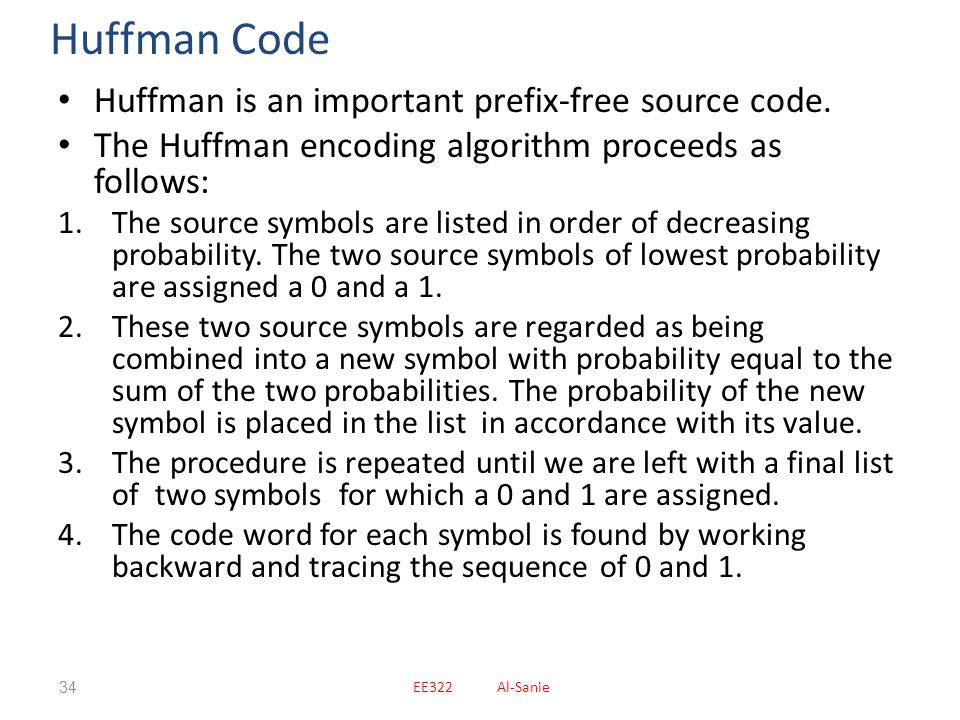 Huffman Code Huffman is an important prefix-free source code.