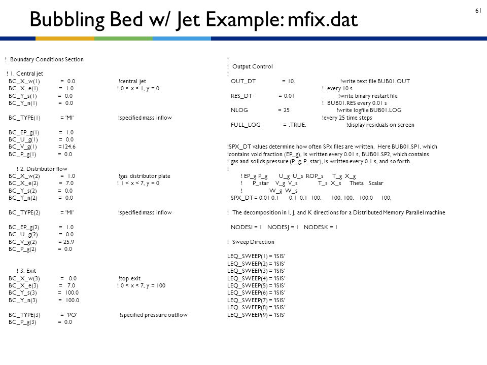 Bubbling Bed w/ Jet Example: mfix.dat