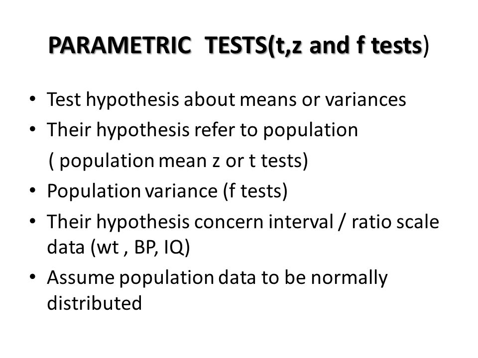 PARAMETRIC TESTS(t,z and f tests)