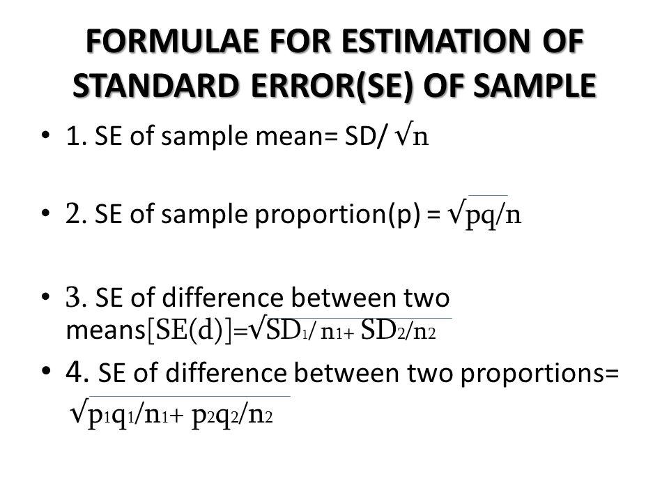 FORMULAE FOR ESTIMATION OF STANDARD ERROR(SE) OF SAMPLE