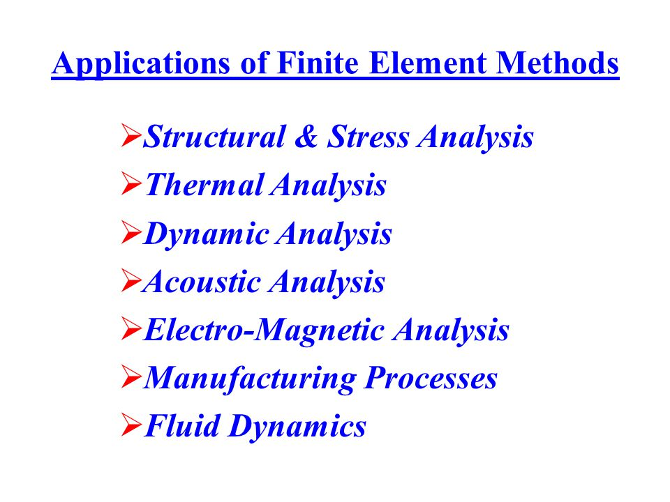 Applications of Finite Element Methods