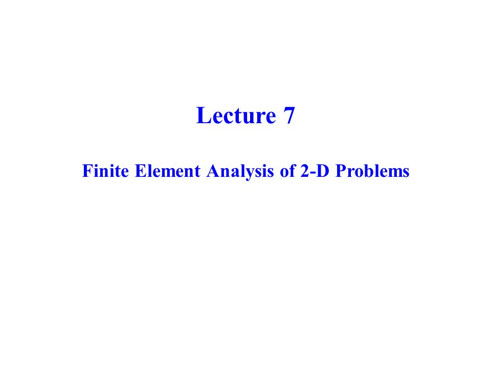 Finite Element Analysis of 2-D Problems