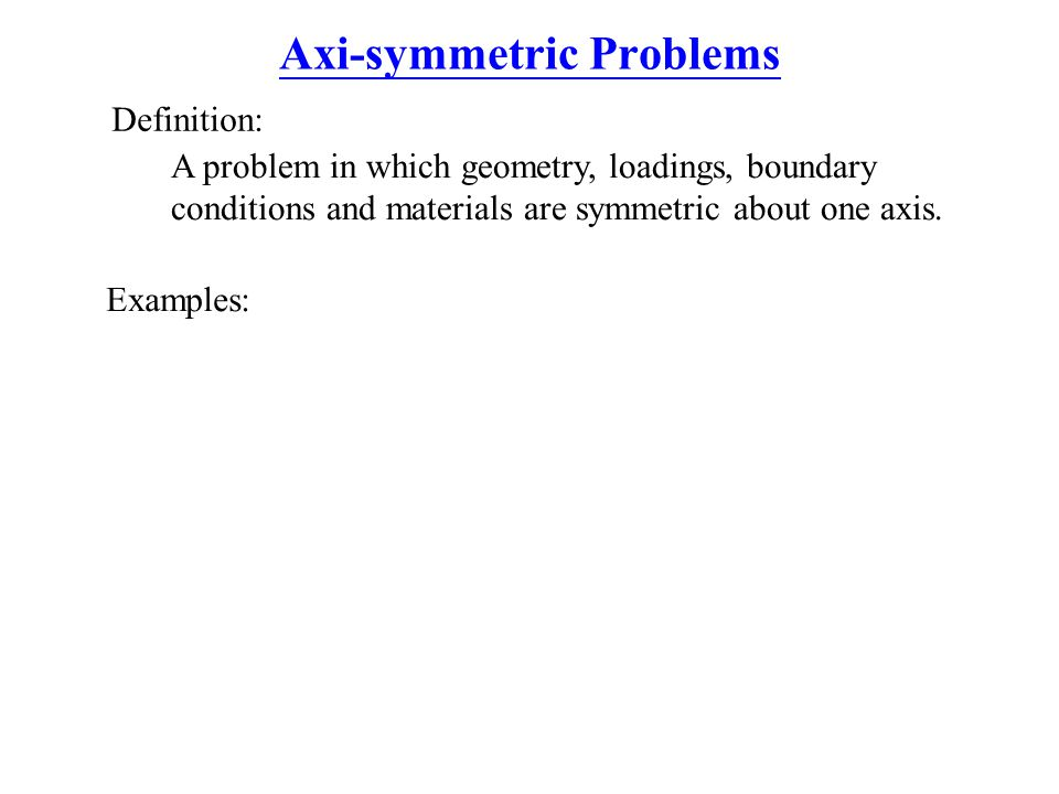 Axi-symmetric Problems