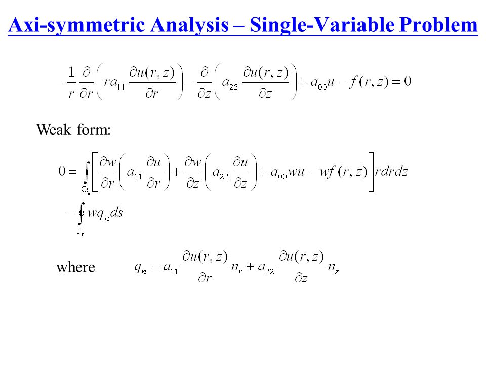 Axi-symmetric Analysis – Single-Variable Problem