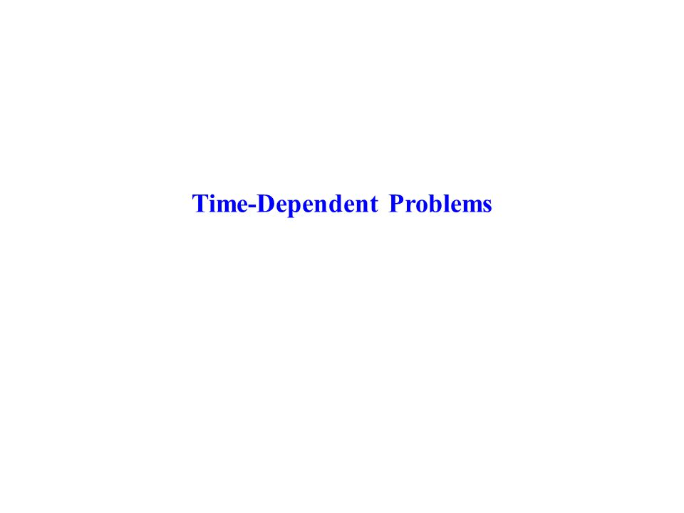 Time-Dependent Problems