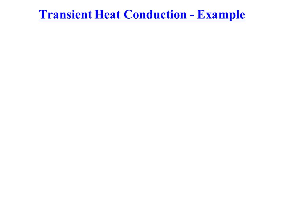 Transient Heat Conduction - Example