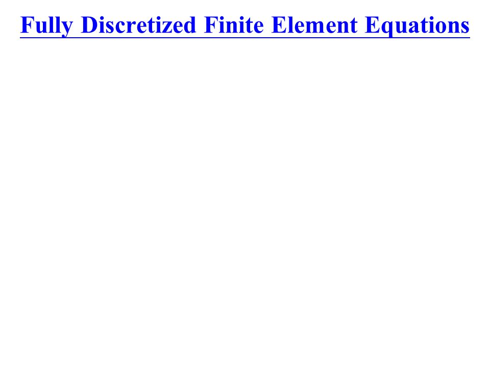 Fully Discretized Finite Element Equations
