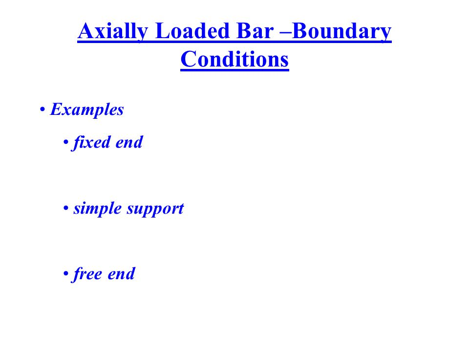 Axially Loaded Bar –Boundary Conditions
