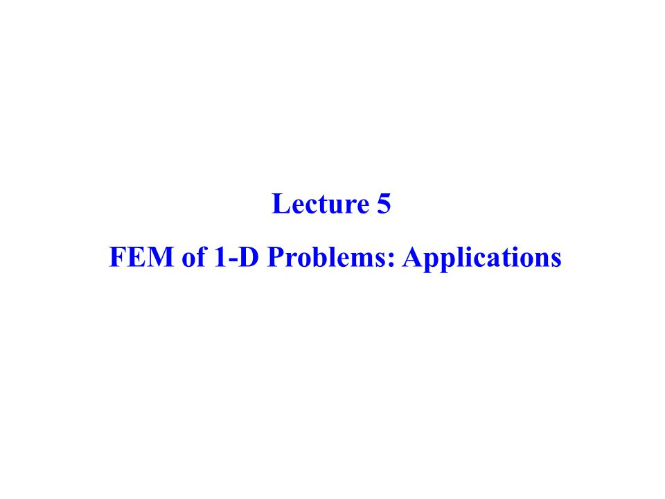 FEM of 1-D Problems: Applications
