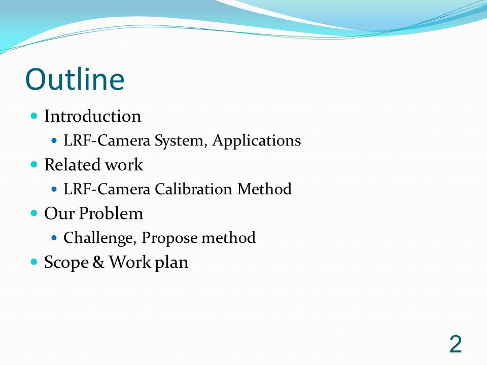 Outline Introduction Related work Our Problem Scope & Work plan