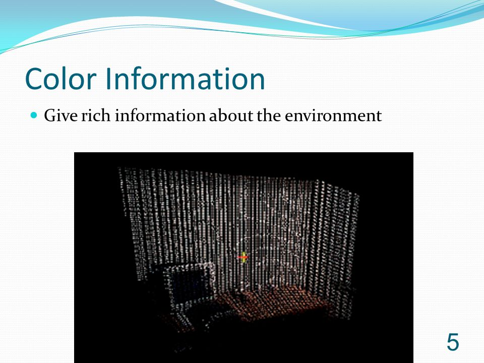 Color Information Give rich information about the environment