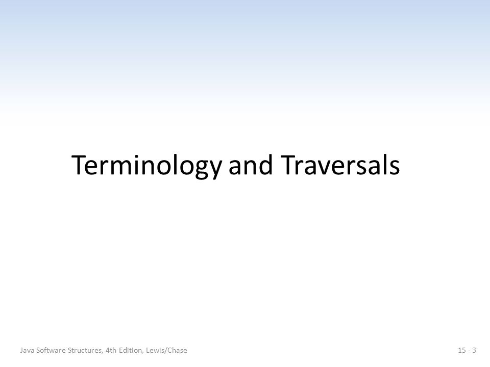 Terminology and Traversals