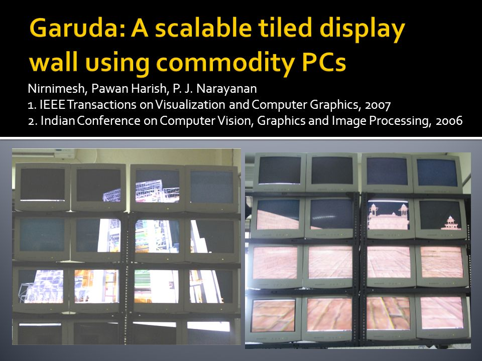 Garuda: A scalable tiled display wall using commodity PCs