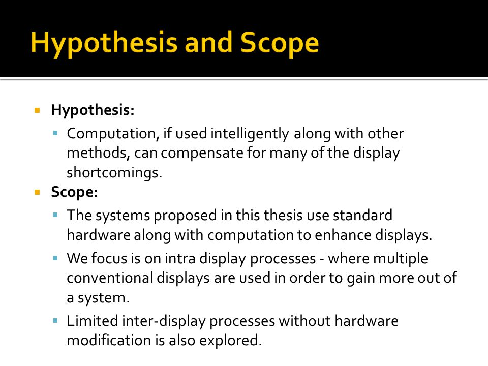 Hypothesis and Scope Hypothesis: