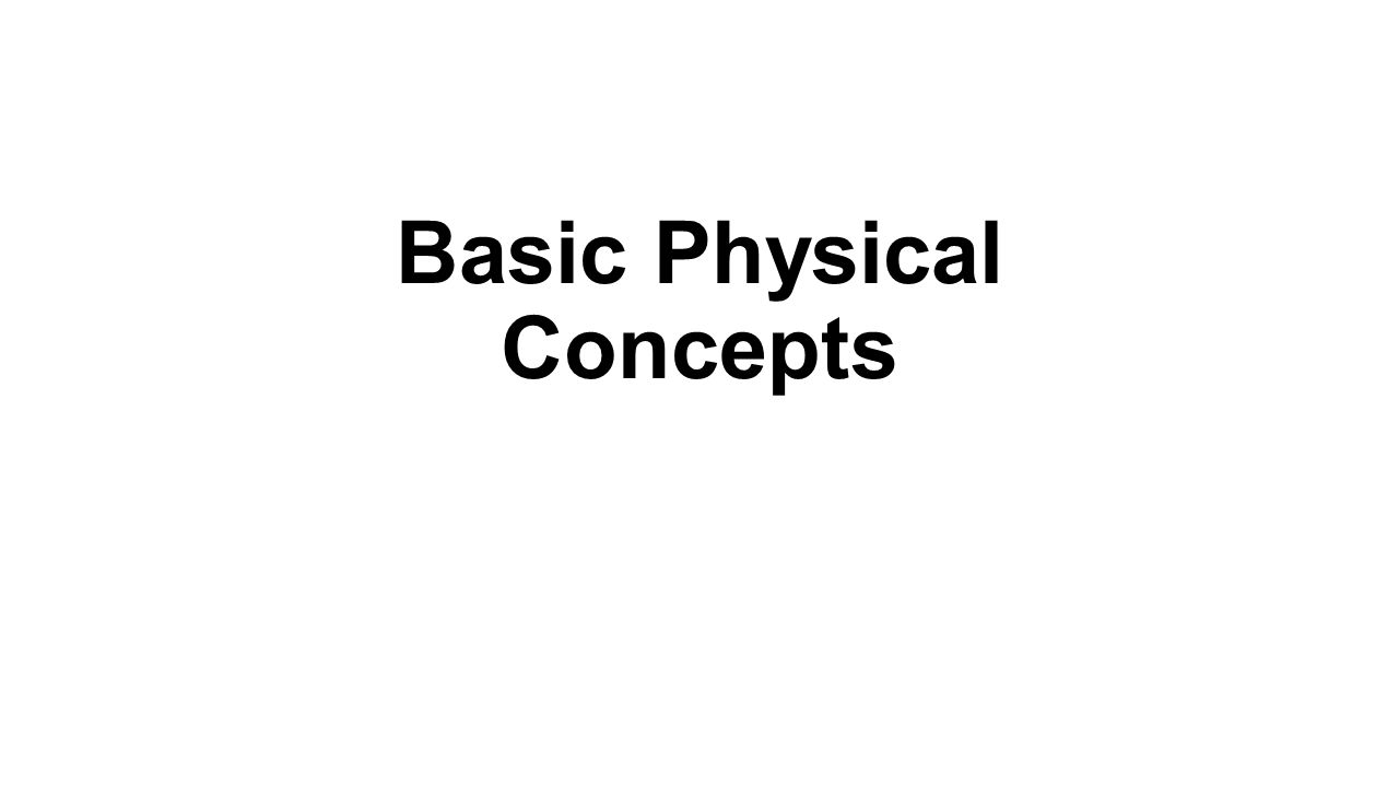 Basic Physical Concepts