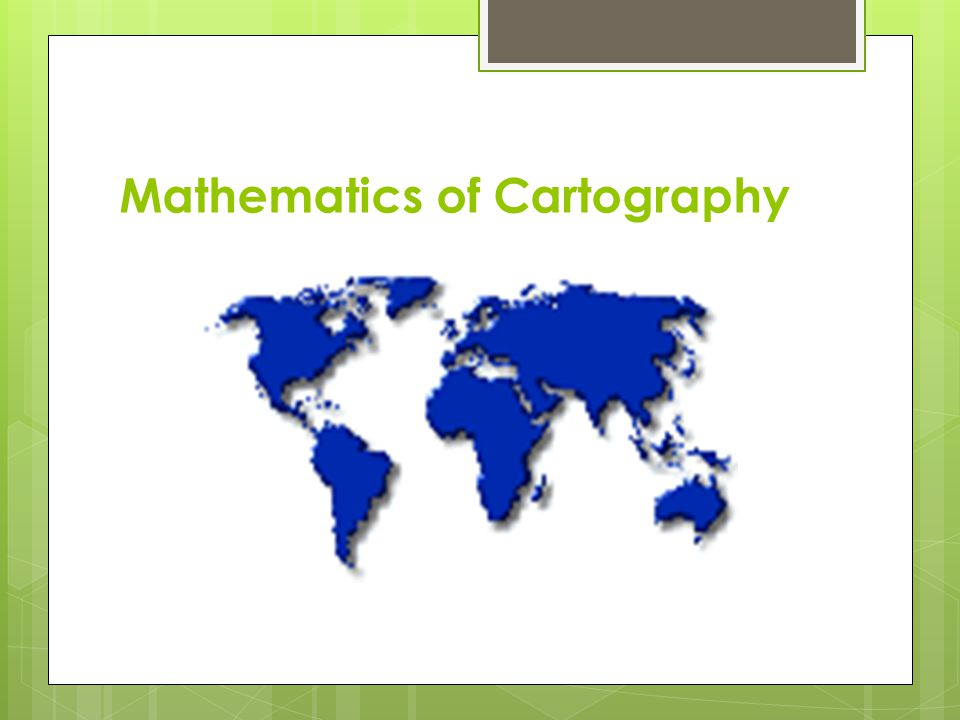 Mathematics of Cartography