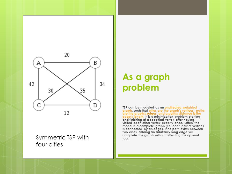 As a graph problem Symmetric TSP with four cities