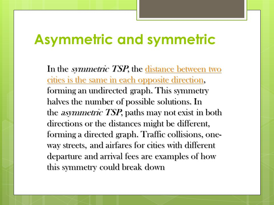 Asymmetric and symmetric