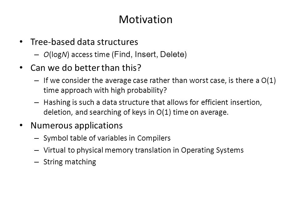 Motivation Tree-based data structures Can we do better than this