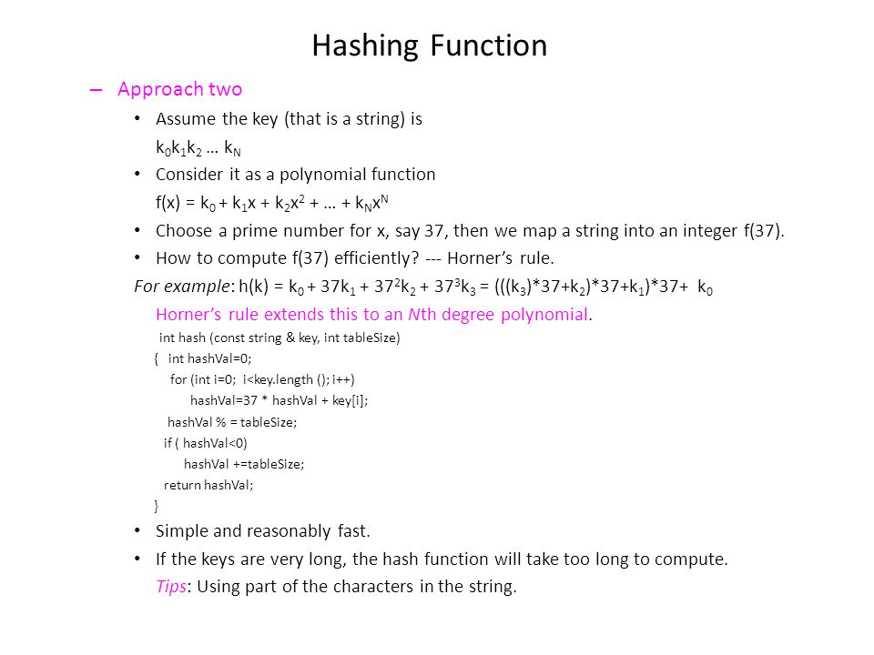 Hashing Function Approach two Assume the key (that is a string) is
