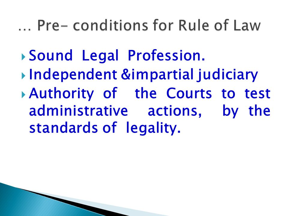 … Pre- conditions for Rule of Law
